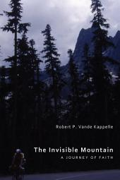 The Invisible Mountain: A Journey of Faith