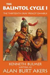 The Balintol Cycle I: The thirteenth Dray Prescot omnibus