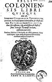 Belli Coloniensis libri quinque