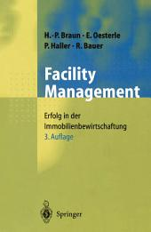 Facility Management: Erfolg in der Immobilienbewirtschaftung, Ausgabe 3