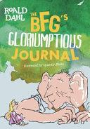 The Bfg s Gloriumptious Journal