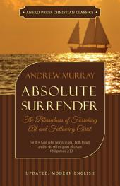 Absolute Surrender: The Blessedness of Forsaking All and Following Christ