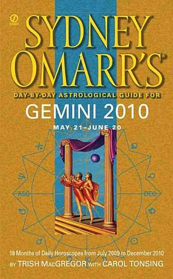 Sydney Omarr s Day By Day Astrological Guide for the Year 2010  Gemini PDF
