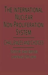 International Nuclear Nonproliferation System: Challenges and Choices
