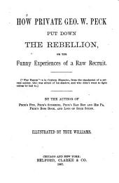 How Private Geo. W. Peck Put Down the Rebellion: Or, the Funny Experiences of a Raw Recruit