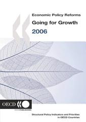 Economic Policy Reforms 2006 Going for Growth: Going for Growth