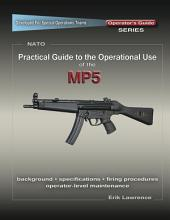 Practical Guide to the Operational Use of the MP5 Submachine Gun