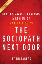The Sociopath Next Door: by Martha Stout | Key Takeaways, Analysis & Review