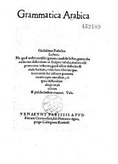 Grammatica arabica. Guilielmus Postellus lectori...