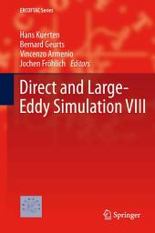 Direct and Large-Eddy Simulation VIII