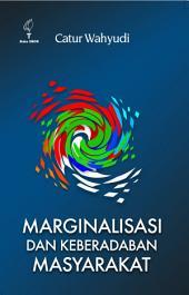 Marginalisasi dan Keberadaan Masyarakat
