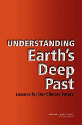 Understanding Earth's Deep Past: Lessons for Our Climate Future