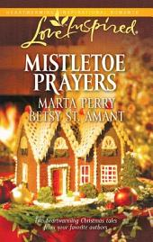 Mistletoe Prayers: An Anthology