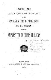 Informe de la Comisión Especial de la Camara de Diputados de la Nación sobre el empréstito de obras públicas