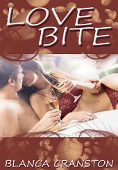 Love Bite : Erotica Sex: (Adults Only Erotica)