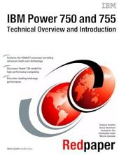 IBM Power 750 and 755 (8233-E8B, 8236-E8C) Technical Overview and Introduction