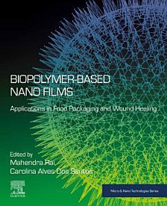 Biopolymer Based Nano Films