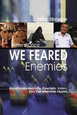 Where Once We Feared Enemies