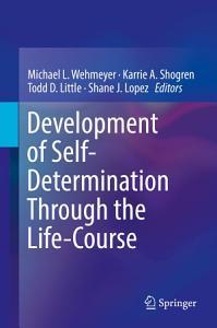 Development of Self Determination Through the Life Course Book