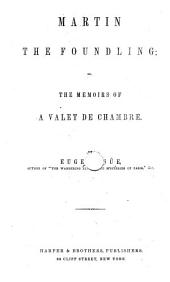 Martin the foundling; or, The memoirs of a valet de chambre