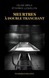 Meurtres à double tranchant: Les petits crimes extraordinaires