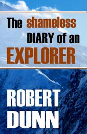 The Shameless Diary of an Explorer (Annotated)