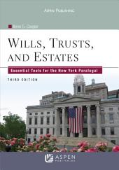Wills, Trusts, and Estates: Essential Tools for the New York Paralegal, Edition 3