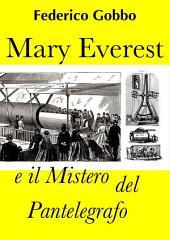 Mary Everest e il Mistero del Pantelegrafo
