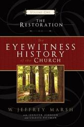 The Eyewitness History of the Church: The Restoration