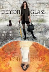 Demonglass: A Hex Hall Novel