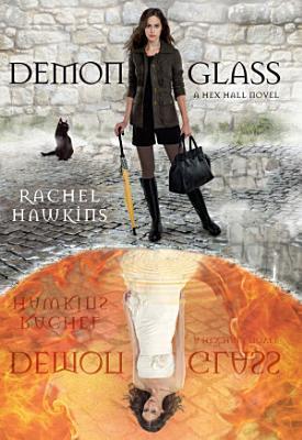 Demonglass  A Hex Hall Novel