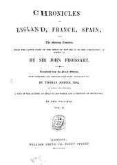 Chronicles of England, France, Spain and the Adjoining Countries from the Latter Part of the Reign of Edward II. to the Coronation of Henry IV.: In 2 Vols, Volume 2