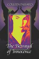 The Betrayal of Innocence