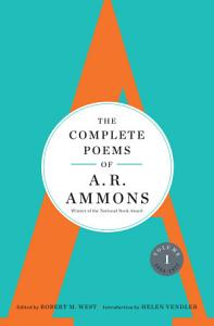 The Complete Poems of A  R  Ammons  Volume 1 1955 1977 PDF