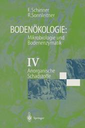 Bodenökologie: Mikrobiologie und Bodenenzymatik Band IV: Anorganische Schadstoffe