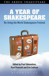 A Year of Shakespeare: Re-living the World Shakespeare Festival