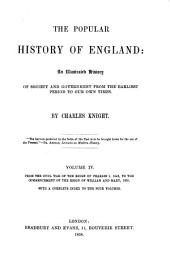 The Popular History of England: an Illustrated History of Society and Government from the Earliest Period to Our Own Time: Volume 4