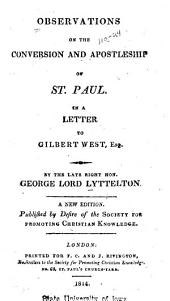 Observations on the Conversion and Apostleship of St. Paul: In a Letter to Gilbert West