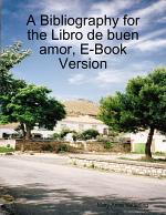 A Bibliography for the Libro de buen amor, E-Book Version