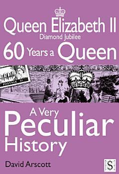 Queen Elizabeth II  A Very Peculiar History PDF