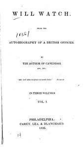 Will watch: from the auto-biography of a British officer, Volume 1