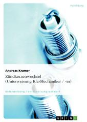 Zündkerzenwechsel (Unterweisung Kfz-Mechaniker / -in)