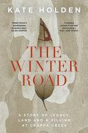 The Winter Road; a Killing at Croppa Creek