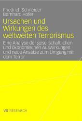 Ursachen und Wirkungen des weltweiten Terrorismus: Eine Analyse der gesellschaftlichen und ökonomischen Auswirkungen und neue Ansätze zum Umgang mit dem Terror