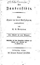 Die Zauberflöte: Eine Oper in drei Aufzügen : aufgeführt auf dem Herzoglichen Hoftheater zu Weimar zum erstenmal am 16. Januar 1794