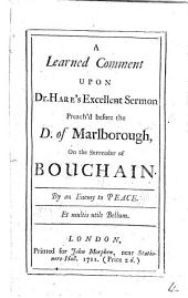 A Learned Comment Upon Dr. Hare's Excellent Sermon Preach'd Before the D. of Marlborough, on the Surrender of Bouchain: Volume 4