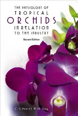 The Physiology of Tropical Orchids in Relation to the Industry PDF