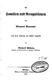 Die Homilien und Recognitionen des Clemens Romanus nach ihrem Ursprung und Inhalt dargestellt