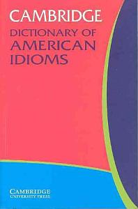Cambridge Dictionary of American Idioms PDF