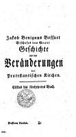 Jakob Benignus Bossuet Bischoffes von Meaur Geschichte von den Ver  nderungen der protestantischen Kirchen PDF